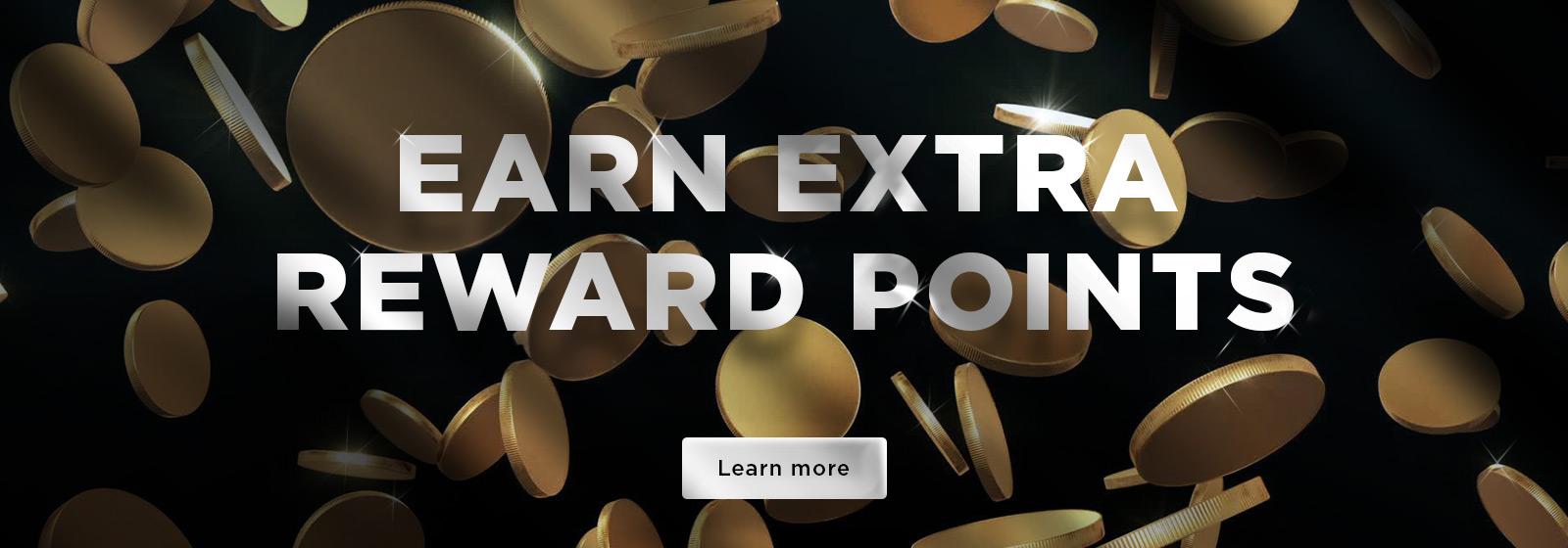 Earn Extra Reward Points