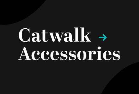 Catwalk Accessories